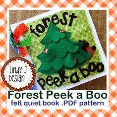 Presenting an ADORABLE quiet book pdf PATTERN for BABIES!  Designed for BABIES and LITTLE ones, this felt quiet book is FUN to make and share!  See also the COMPANION book pattern here: PET SHOP PEEK A BOO: https://www.etsy.com/listing/476388023/pet-shop-peek-a-boo-felt-quiet-book-pdf?ref=shop_home_active_1  FOREST A BOO features 7 forest animals which hide behind peek a boo flaps. Crinkle Material is used in the flaps for wonderful sound effects! A rattle insert is also used in the bear's…
