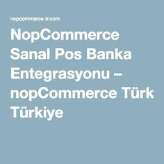 NopCommerce Sanal Pos Banka Entegrasyonu – nopCommerce Türkiye