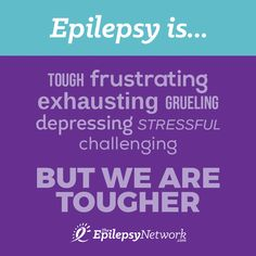 We are tougher than epilepsy!