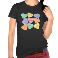 Funny Valentine's Day conversation hearts T-shirt  http://www.zazzle.com/funny_valentines_day_conversation_hearts_t_shirt-235927512879618374