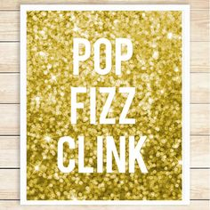 Pop Fizz Clink Printable, Faux Gold Glitter Printable, Bar Sign, Event Decor, Glitter, Printable Wall Art, Instant Download, coffeeandcoco  This is