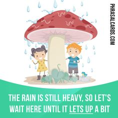 """""""Let up"""" means """"to become weaker or to become less intense"""". Example: The rain is still heavy, so let's wait here until it lets up a bit. Get our apps for learning English: learzing.com"""