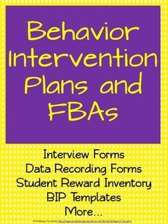 What You Get This document includes 30 pages of materials for planning, developing, and collecting data for behavior intervention plans (BIPs) and functional behavior assessments (FBAs). The document begins with a step-by-step guide to follow for assessing behavior and creating behavior plans that work.