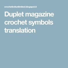 Duplet magazine crochet symbols translation