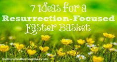 Want ideas for a resurrection-focused Easter basket? Look no further!