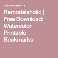 Remodelaholic | Free Download: Watercolor Printable Bookmarks