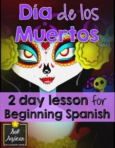 Celebrate Day of the Dead with two 60 min lessons for beginning middle or high school Spanish class. It can be done in English, Spanish, or a mix. The two lessons are completely individual- do one, the other, or both.