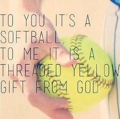 To you it's a softball. To me it's a threaded yellow gift from God.♡