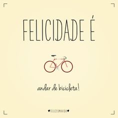 Felicidade é andar de bicicleta! | bike, lovers, ciclovia, bicycle, happy, happiness |
