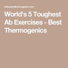 World's 5 Toughest Ab Exercises - Best Thermogenics