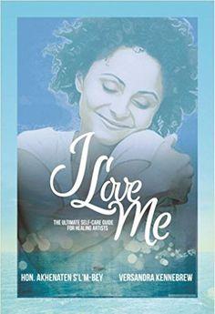 I Love Me: The Ultimate Self-Care Guide for Healing Artists by Akhenaten S'L'M-Bey http://www.amazon.com/dp/B00XWFRGHA/ref=cm_sw_r_pi_dp_qWfEvb1PDTJXK