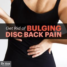 Bulging disc - Dr. Axe http://www.draxe.com #health #holistic #natural