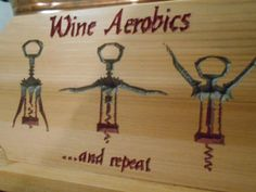 Check out this item in my Etsy shop https://www.etsy.com/listing/257266709/wine-aerobicsand-repeat-cedar-desk-top