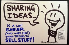 """Sharing #ideas is a LOT easier (and a lot more FUN) than trying to just """"sell stuff."""" @Don Snyder"""