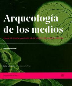 Zielinski Siegfried (2012). La arqueología de los medios. Hacia  el tiempo profundo de la visión y audición técnica. Bogotá Colombia. Universidad de los Andes.