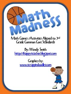 It's Math Madness time!  Excite and engage your students with this packet of basketball themed math activities/games that are aligned to 3rd Grade ...