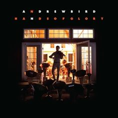 Andrew Bird: Hands Of Glory