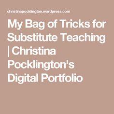 My Bag of Tricks for Substitute Teaching | Christina Pocklington's Digital Portfolio