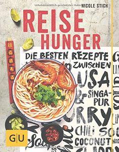 Ihr wollt einen Globetrotter beschenken? Dann ist Reisehunger das richtige Kochbuch! Die besten Rezepte zwischen USA und Singapur (GU Themenkochbuch) von Nicole Stich