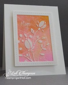 hugs card by Loll Thompson ... stenciled flowers using embossing paste over watercolor .... luv her background colors ..