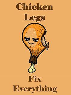 'Chicken Legs Fix Everything' Food Humor Cartoon 18x24 - Vinyl Print Poster