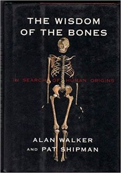 The Wisdom of Bones: In Search of Human Origins Best Books For Men, Good Books, My Books, Anthropology Books, Forensic Anthropology, Book Writer, Book Nerd, What To Read, Learn To Read