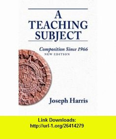 Teaching Subject, A Composition Since 1966, New Edition (9780874218664) Joseph Harris , ISBN-10: 0874218667  , ISBN-13: 978-0874218664 ,  , tutorials , pdf , ebook , torrent , downloads , rapidshare , filesonic , hotfile , megaupload , fileserve