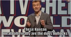 Mock the week. I love this show.