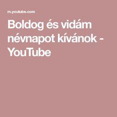 Boldog és vidám névnapot kívánok - YouTube Make It Yourself, Youtube, Youtubers, Youtube Movies