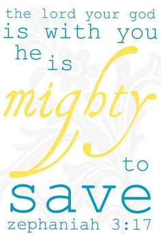 He is Mighty to Save!  I love the Spanish (Reina-Valera) version of this verse: Jehovah is in the midst of you, powerful, he will save; He'll rejoice over you with great joy, his love overwhelms him into silence, he'll break into song rejoicing over you.