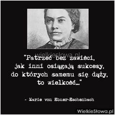 Patrzeć bez zawiści, jak inni osiągają sukcesy... #EbnerEschenbach-Marie-Von, #Sukces-i-sława