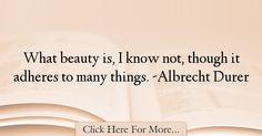 Albrecht Durer Quotes About Beauty - 5222