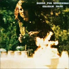 "Graham Nash ""Songs for Beginners (1971)"