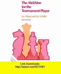 The Alekhine for the Tournament Player (Tournament Players Repertoire of Openings Series) (9780713469516) Lev Alburt, Eric Schiller, Andrew Kinsman , ISBN-10: 071346951X  , ISBN-13: 978-0713469516 ,  , tutorials , pdf , ebook , torrent , downloads , rapidshare , filesonic , hotfile , megaupload , fileserve