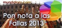 Vota la Feria de Fallas - Mundotoro.com #Fallas #Feria #voto #toros #taurinos #Valencia