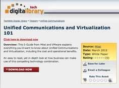Overview: This E-Guide from Mitel and VMware explains everything you'd want to know about Unified Communications and Virtualization, including the cost and operational benefits.  An easy to read, yet in-depth look at how business can make use of this compelling technology combination. Unified Communications, White Paper, Everything, Benefit, Technology, Reading, Business, Easy, Tech