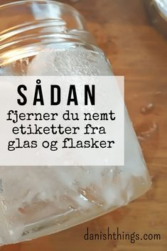 How to remove labels easily from jars and bottles – Danish Things Sticker Removal, Remove Labels, Natural Cleaners, Simple Life Hacks, Spice Jars, Clean House, Cleaning Hacks, Christmas Diy, Ocd