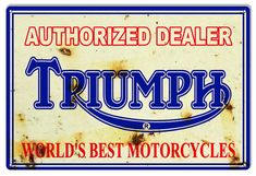 Vintage Style Triumph Motorcycles - Authorized Dealer Metal Sign (Rusted)  $25.00