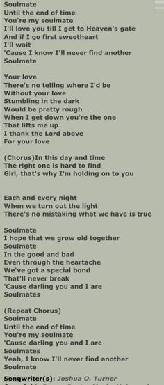 Josh Turner-Soulmate A beautiful song, would be a perfect bridal waltz one day