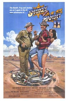 Smokey and the Bandit II (1980) USA Universal Action comedy. D/Sc: Hal Needham. Burt Reynolds, Jackie Gleason, Sally Field, Jerry Reed, Mike Henry, Dom DeLuise, Paul Williams, Brenda Lee. (2/10) 02/01/15