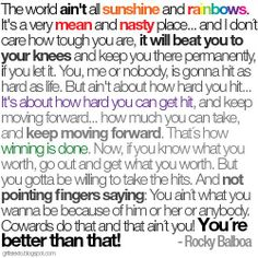 Rocky Balboa.. the most motivational movie quote. EVER!