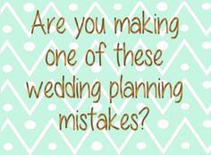 11 wedding mistakes you don't know you're making