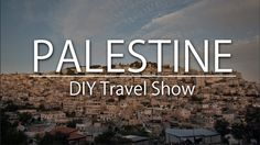 Part two of televised version of DIY Destinations - #Palestine #Travel Show