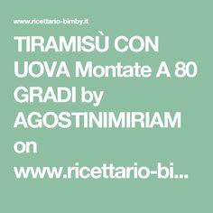 TIRAMISÙ CON UOVA Montate A 80 GRADI by AGOSTINIMIRIAM on www.ricettario-bimby.it