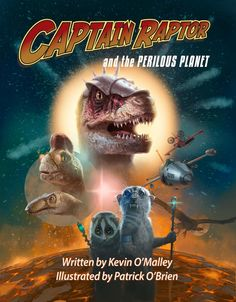 "Read ""Captain Raptor and the Perilous Planet"" by Kevin O'Malley available from Rakuten Kobo. Fan favorite Captain Raptor returns for another thrilling space adventure in this action-packed young nod to graphic nov. Old Fan, Penguin Random House, Prehistoric, A Team, Star Trek, New Books, Science Fiction, Planets, Beast"