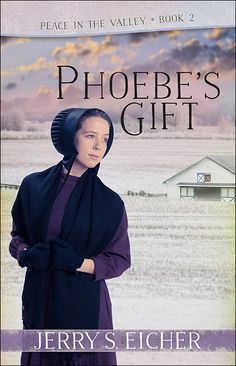 """Phoebe's Gift by Jerry S. Eicher 