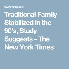 an analysis of traditional family Family values in the media  full house does not embody the traditional family component of one man and  content analysis of two episodes reveals that modern.