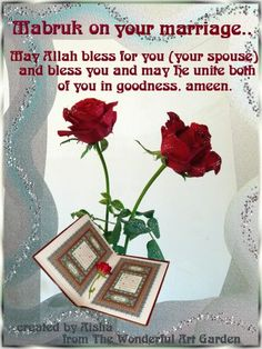 Marriage congrats love pinterest allah muslim and islamic as salamu alaikum wa alaikum salam this wedding greeting is completely original mashaallah created from my own photos of the roses and al quran open at m4hsunfo