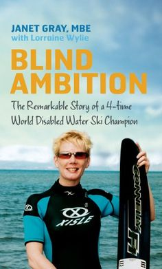 This is the life story of World Champion Water-Skier Janet Gray. Janet is Blind but has still managed on four occasions to win the World Disabled Water-ski Championships. This book takes close look at her life, her how she has coped with the challenges wh Biography Books, Ambition, Blinds, Irish, Champion, This Book, Sports, Life, Hs Sports