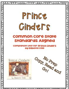 This No Prep Book Unit is based on Price Cinders by Babette Cole and contains pages and pages of interactive, cross-curricular and engaging activities -- all standards-aligned. This print-and-go unit contains interactive journal pages, a review of Cinderella Elements, essays, social studies assignments, quizzes and a whole lot more. Differentiated for use with the whole class.